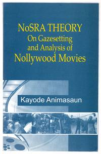 NoSRA Theory: On Gazesetting and Analysis of Nollywood Movies