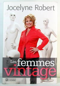 Les Femmes Vintage by  Jocelyne Robert - Paperback - 2010 - from Pinacle Books and Biblio.com