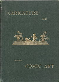 Caricature and Other Comic Art, in all Times and Many Lands by  James Parton - Hardcover - 1878 - from Blue Jacket Books and Biblio.co.uk