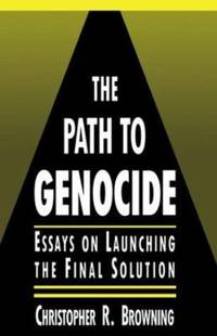 image of The Path to Genocide: Essays on Launching the Final Solution (Canto)