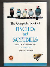 The Complete Book of FINCHES and SOFTBILLS.  Their Care and Breeding