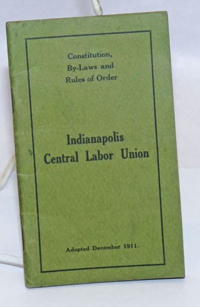 Indianapolis: the Union, 1911. 34p., staplebound booklet, very good. The union was a centralized bod...