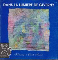Dans La Lumiere De Giverny: Hommage a Claude Monet/In the Light of Giverny: Homage to Claude Monet