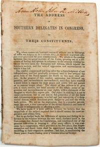 THE ADDRESS OF SOUTHERN DELEGATES IN CONGRESS, TO THEIR CONSTITUENTS