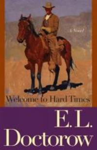 Welcome to Hard Times: A Novel by E.L. Doctorow - Paperback - 2007-07-06 - from Books Express and Biblio.com