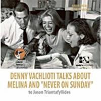 """Denny Vachlioti talks about Melina and """"Never on Sunday"""""""