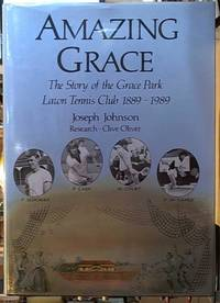 image of Amazing Grace -- the Story of the Grace Park Lawn Tennis Club 1889 -- 1989