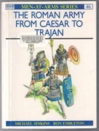 ROMAN ARMY FROM CAESAR TO TRAJAN Men-At-Arms Series