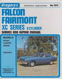 Gregory's - Falcon Fairmont XC Series Service and Repair Manual (1976-1979) 6 Cylinder [No. 160]