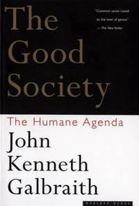 The Good Society : The Humane Agenda