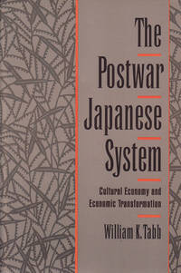 The Postwar Japanese System. Cultural Economy and Economic Transformation.