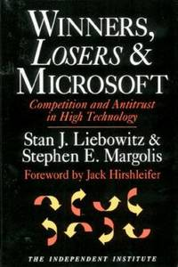 Winners, Losers and Microsoft : Competition and Antitrust in High Technology