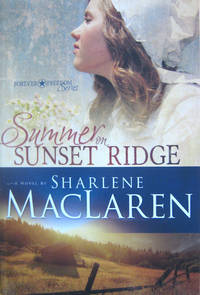 Summer on Sunset Ridge by  Sharlene MacLaren - Paperback - First Edition, First Printing by numberline - from West of Eden Books (SKU: 10338)