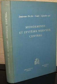 Monoamines et Système Nerveux Central: Symposium Bel-Air, Genève, Septembre 1961