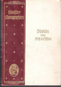 Böcklin von Fritz v. Ostini. Künstlermonographien, Nr. 70