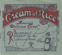 Cream of Rice.America's delicious Cereal Selected recipes for the Lady of the house. [title from cover]
