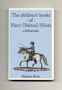 The Children's Books of Mary (Belson) Elliott: A Bibliography  - 1st  Edition/1st Printing