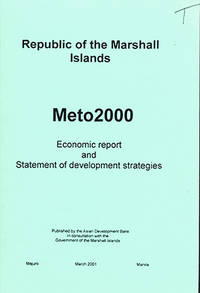 Meto2000: Economic Report and Statement of Development Strategies for the Republic of the Marshall Islands (RMI) by Republic of the Marshall Islands - Paperback - 2001 - from Diatrope Books (SKU: 13005)