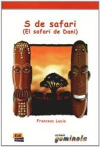 S De Safari/ S of Safari: El Safari De Dani (Lecturas Gominola) (Spanish Edition)