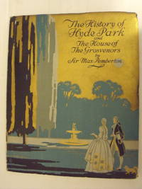 The History of Hyde Park and the House of Grosvenors