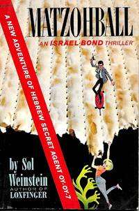 MATZOHBALL - A New Adventure of Hebrew Secret Agent 0Y-0Y-7, Israel Bond