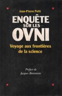 Enquete sur les OVNI / voyage aux frontieres de la science