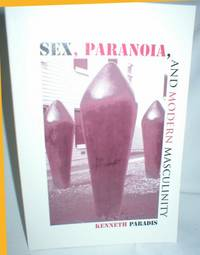 image of Sex, Paranoia, and Modern Masculinity