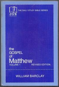 The Daily Study Bible Series. The Gospel of Matthew Volume 1 (Chapters 1 to 10). Revised Edition