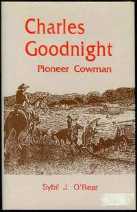 Charles Goodnight: Pioneer Cowman