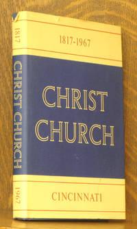 CHRIST CHURCH CINCINNATI 1817-1967