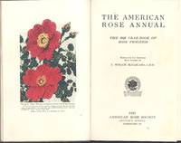 "The American rose annual : the 1925 year-book of rose progress ; 10 [It truly happened; The rose in poetry; The music of the rose; The resurrection of the rose; A tired woman's roses; The Sunday rose festival; The Sing Sing rose-garden; About municipal rose-gardensn; The best in small rose-gardens; Designing a small rose-garden; The small rose-garden in the West; Planning the small rose-garden; The ideal rose-garden; Find a white rose of a thousand dollars!; The rose/from the San Francisco Journal; Who will carry on?; Quick germination of rose seeds; Rooting budded roose-cuttings; What do roses cost?; ""Heart of Gold"" in 1926, an official announcement; Heresy in rose-growing; Ordinary fertilizers vs. special plant-foods; conquest of mildew"