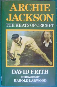 Archie Jackson-The Keats Of Cricket