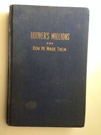 Hoover's Millions and how He Made Them