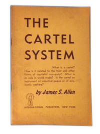 The Cartel System by  James S Allen - Paperback - 1946 - from The Libriquarian, IOBA and Biblio.com