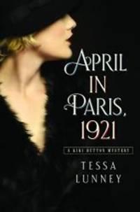 April in Paris, 1921: A Kiki Button Mystery (Kiki Button Mysteries)