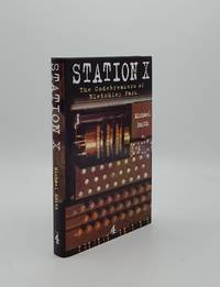 STATION X The Codebreakers of Bletchley Park