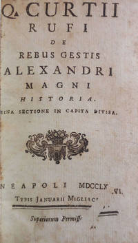 Q. Curtii Rufi De Rebus Gestis Alexandri Magni historia