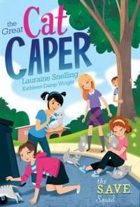 S. A. V. E. Squad Series Book 2: the Great Cat Caper