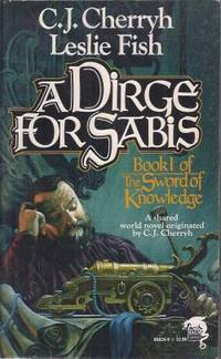 A DIRGE FOR SABIS; Book 1 of the Sword of Knowledge