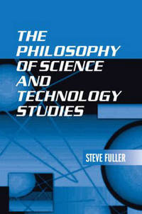 The Philosophy of Science and Technology Studies