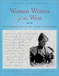 Women Writers of the West : Five Chroniclers of the American Frontier by  Julie Danneberg - Paperback - 2003 - from M Hofferber Books and Biblio.com