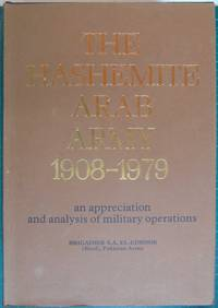 The Hashemite Arab Army 1908-1979: An Appreciation and Analysis of Military Operations by Brigadier Syed Ali El-Edroos - 1st Edition  - 1980 - from Hanselled Books and Biblio.co.uk