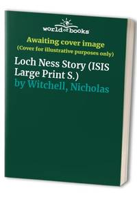 The Loch Ness Story By Witchell Nicholas