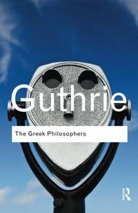 The Greek Philosophers: from Thales to Aristotle Routledge Classics