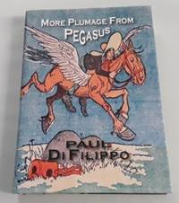 """More Plumage from Pegasus (SIGNED Limited Edition) Copy """"N"""" of 100"""