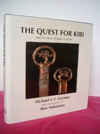 THE QUEST FOR KIBI And the True Origins of Japan