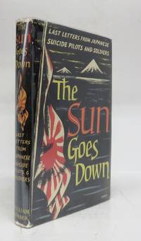 The Sun Goes Down: Last Letters From Japanese Suicide Pilots and Soldiers