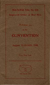 Wah-Ta-Wah Tribe, No. 230 Improved Order of Red Men Welcomes you to the Convention August...