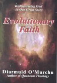 Evolutionary Faith : Rediscovering God in Our Great Story