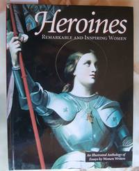 image of Heroines - Remarkable and Inspiring Women - An Illustrated Anthology of Essays By Women Writers